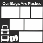 General Travel: Our Bags Are Packed 12 x 12 Overlay Laser Die Cut