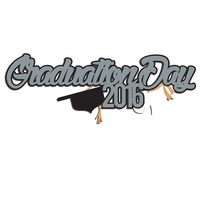 Grad: Graduation Day 2016  Laser Die Cut