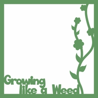 Growing Like A Weed 12 x 12 Overlay Laser Die Cut