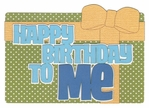 Happy Birthday To Me Boy Laser Die Cut