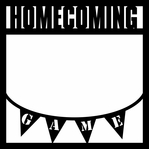 Homecoming: Homecoming Game 12 x 12 Overlay Laser Die Cut