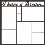 I Have A Dream... 12 x 12 Overlay Laser Die Cut