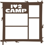 I Love 2 Camp 12 x 12 Overlay Laser Die Cut