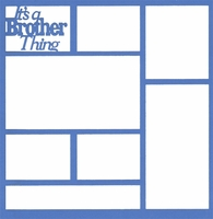 It's A Brother Thing 12 x 12 Overlay Laser Die Cut
