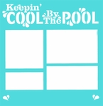 Keepin' Cool By The Pool 12 x 12 Overlay Laser Die Cut