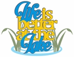 Lake: Life Is Better At The Lake Laser Die Cut