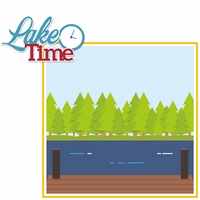 Lake Life: Lake Time 2 Piece Laser Die Cut Kit