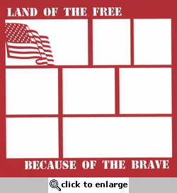 Land Of The Free Because Of The Brave 12 x 12 Overlay Laser Die Cut