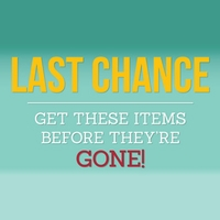 Last Chance for these items before they're gone!
