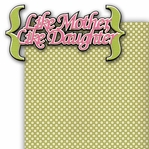 Like Mother, Like Daughter 2 Piece Laser Die Cut Kit