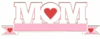 Mom Banner Laser Die Cut