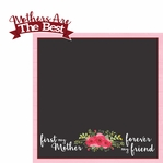 Mother's Day: Selfless Mother 2 Piece Laser Die Cut Kit