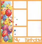 My Birthday 12 x 12 Overlay Quick Page Laser Die Cut