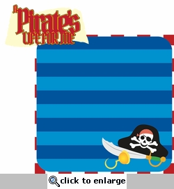Neverland Pirates: A Pirate's Life for Me 2 Piece Laser Die Cut Kit