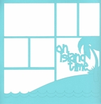 On Island Time 12 x 12 Overlay Laser Die Cut
