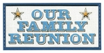 Our Family Reunion Laser Die Cut