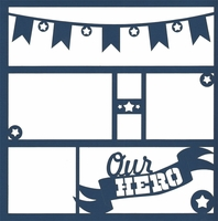 Our Hero Banner 12 x 12 Overlay Laser Die Cut