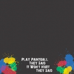 Paintball: Play Paintball 12 x 12 Paper