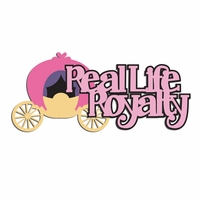 Princess: Real Life Royalty Laser Die Cut