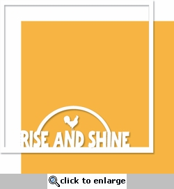 Rise and Shine: Cockadoodle Doo 12 x 12 Overlay Bazzill Quick Page Laser Die Cut