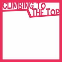 Rock Climbing: Climbing To The Top 12 x 12 Overlay Laser Die Cut