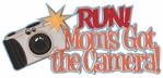 Run! Mom's Got the Camera! Laser Die Cut