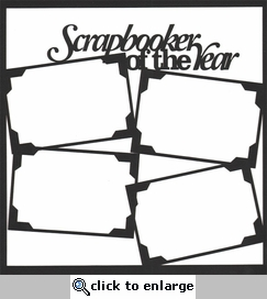Scrapbooker Of The Year 12 x 12 Overlay Laser Die Cut