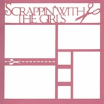 Scrappin' With The Girls 12 x 12 Overlay Laser Die Cut