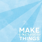 Simple Sayings: Make Things, Not Excuses 12 x 12 Paper