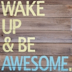 Simple Sayings: Wake Up And Be Awesome 12 x 12 Paper