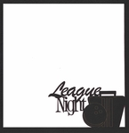 Spare Me: League Night 12 x 12 Overlay Laser Die Cut