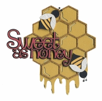 Sweet As Honey Laser Die Cut