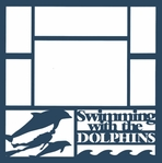 Swimming With The Dolphins 12 x 12 Overlay Laser Die Cut