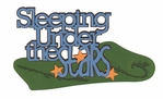 Take A Hike: Sleeping Under The Stars Laser Die Cut