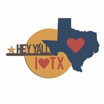 Texas Travels: TX Hey ya'll I love Texas Laser Die Cut