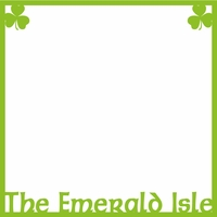 The Emerald Isle:  The Emerald Isle Overlay Laser Die Cut