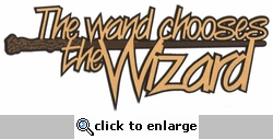 The Wand Chooses The Wizard Laser Die Cut