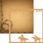 The Western Way: Way Of Life 12 x 12 Overlay Quick Page Laser Die Cut