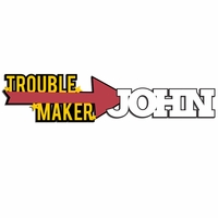Trouble Maker: Custom Trouble Maker Laser Die Cut