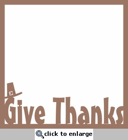 Turkey Day: Give Thanks 12 x 12 Overlay