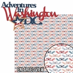 Washington D.C. : Adventures in Washington D.C. 2 Piece Laser Die Cut Kit