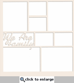 We Are Family Text 12 x 12 Overlay Laser Die Cut