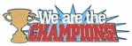 We are the Champions Laser Die Cut