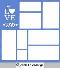 We Love Dad 12 x 12 Overlay Laser Die Cut