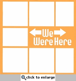 We Were Here 12 x 12 Overlay Laser Die Cut