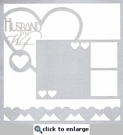 Wedding: Husband And Wife 12x12 Overlay Laser Die Cut