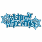 White Winter: Wishing for a White Winter Laser Die Cut