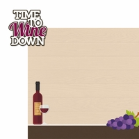 Wine & Friends: Time To Wine Down 2 Piece Laser Die Cut Kit