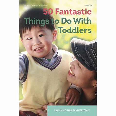 50 Fantastic Things To Do With Toddlers - Early Childhood Resource Book