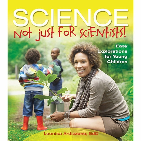 Science, Not Just For Scientists - Early Childhood Resource Book